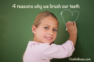 Why we brush our teeth